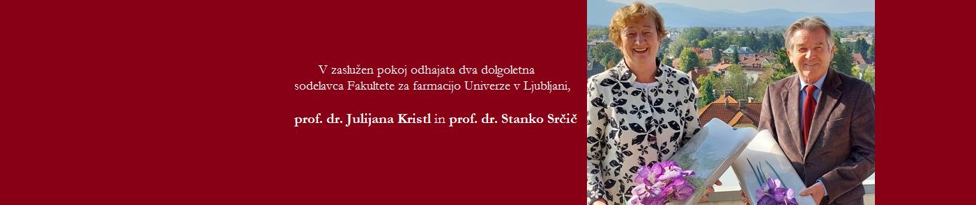 prof. dr. Julijana Kristl in prof. dr. Stanko Srčič